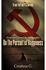 Humans Cursed by Geography on the Pursuit of Happiness: Inspirational True Story of Survival Kindle Edition