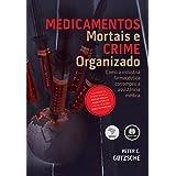 Medicamentos Mortais e Crime Organizado: Como a Indústria Farmacêutica Corrompeu a Assistência Médica