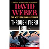 Through Fiery Trials: A Novel in the Safehold Series (Safehold, 10)