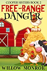 Free-Range Danger (Cooper Sister Cozy Mystery Book 2) Kindle Edition