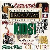 Celebrate Broadway Kids! Volume Seven