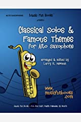 Classical Solos & Famous Themes for Alto  Saxophone Kindle Edition