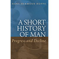 A Short History of Man: Progress and Decline (English Edition)