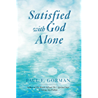 Satisfied With God Alone (English Edition)