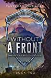 Without A Front: The Producer's Challenge (Chronicles of Alsea Book 2)