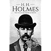 H. H. Holmes: The Life of the American Ripper (True Crime Biographies Book 2) (English Edition)