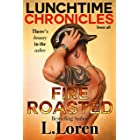 Lunchtime Chronicles: Fire Roasted