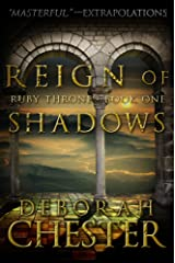 Reign of Shadows: The Ruby Throne Trilogy - Book One