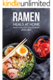 Ramen Meals at Home: Ramen Cookbook for Those on a Budget (English Edition)