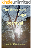 Betrayal - The Andersen Saga (The Andersens Book 1)
