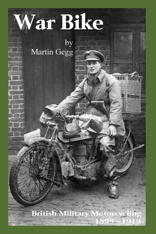 Read Online War Bike: British Military Motorcycling 1899-1919 PDF
