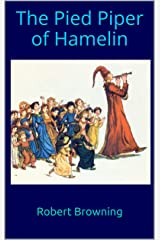 The Pied Piper of Hamelin(annotated) Kindle Edition