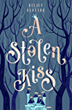 A Stolen Kiss (Stolen Royals Book 1)
