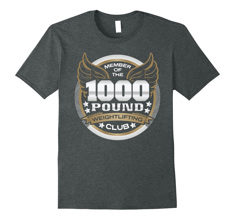 1000 Pound Weightlifting Club Member T-Shirt-TJ