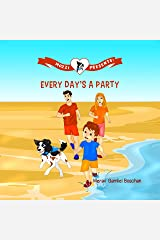 MOZZI PRESENTS: EVERY DAY'S A PARTY: Kids Rhymes on Happy Life, Family, Friends and Dogs (Kids rhyme series, Book 2) Kindle Edition