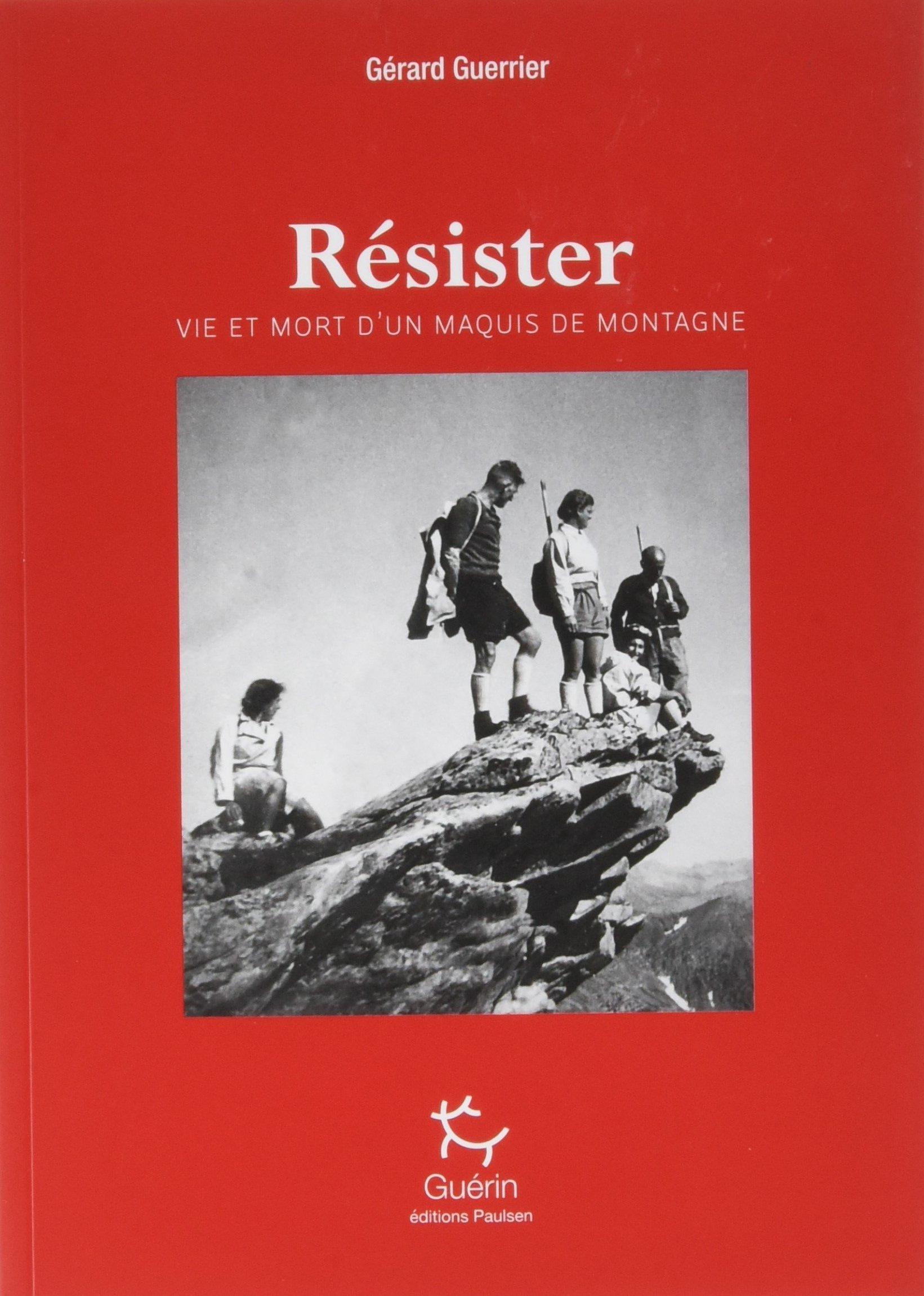 Résister : Vie et mort dun maquis de montagne Guérin: Amazon.es: Guerrier Grard: Libros en idiomas extranjeros