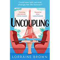 Uncoupling: Escape to Paris with the most romantic and uplifting love story of 2021! (English Edition)