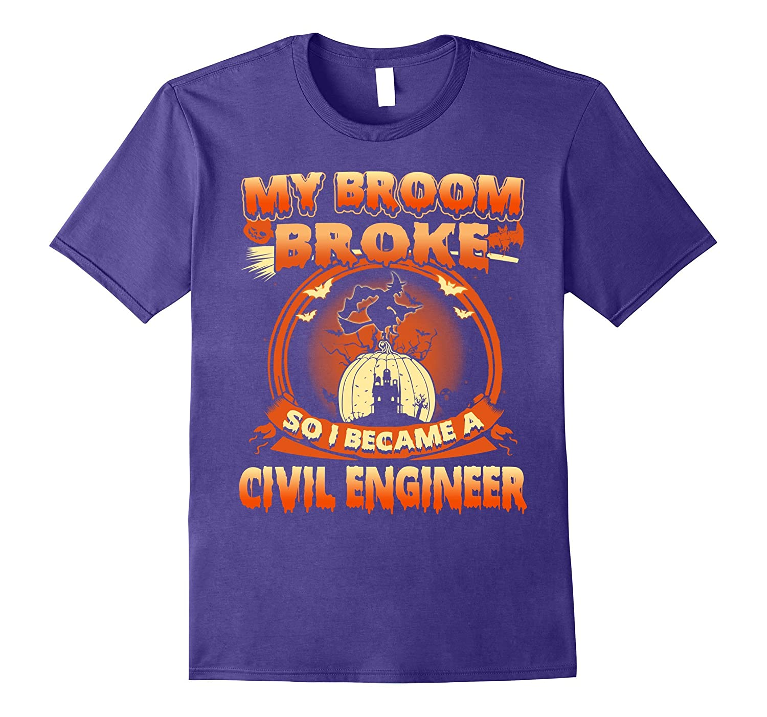 My Broom Broke So I Became A Civil Engineer Shirt-FL