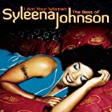 I Am Your Woman: The Best Of Syleena Johnson [Us Import]