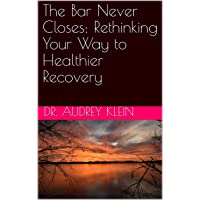 The Bar Never Closes: Rethinking Your Way to Healthier Recovery