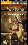 Sultana: The Pomegranate Tree (A Novel of Moorish Spain)