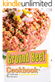 Ground Beef Cookbook: 40 Delicious Ground Beef Recipes