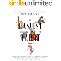 The Easiest Way to Learn the Tarot—EVER!!: Kindle Version (Aphrodite's Book of Secrets 1)