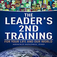 The Leader's 2nd Training: For Your Life and Our World
