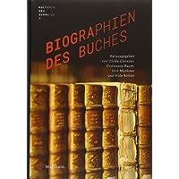 Biographien des Buches (Kulturen des Sammelns. Akteure, Objekte, Medien)