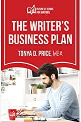 The Writer's Business Plan: How to Generate Passive Income Writing Self-Published Books Kindle Edition