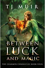 Between Luck and Magic (The Chanmyr Chronicles Book 4) Kindle Edition