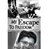 Iron Curtain Escape: My Escape to Freedom (Iron Curtain Memoirs Book 3)