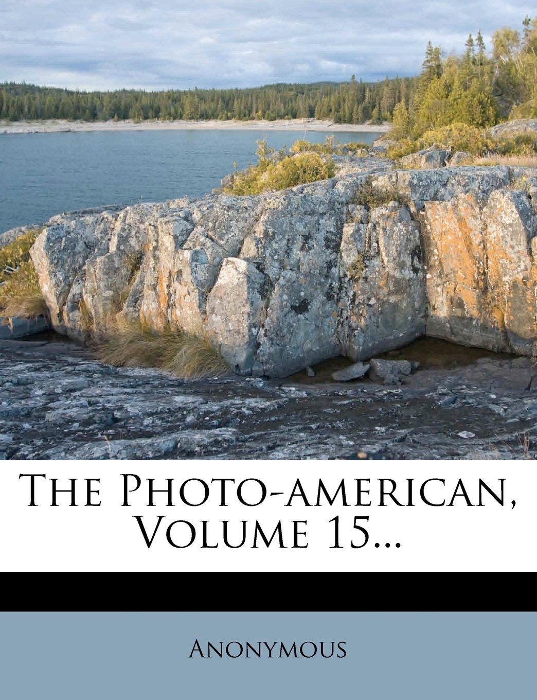 The Photo-american, Volume 15... pdf