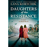 Daughters of the Resistance: An utterly heart-wrenching World War Two historical novel and USA Today bestseller (English…