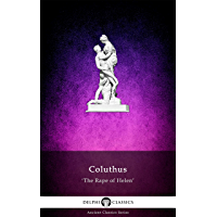 The Rape of Helen by Coluthus (Illustrated) (English Edition)