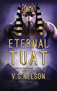 Eternal Tuat - Sekhmet's Guardians - Book Four