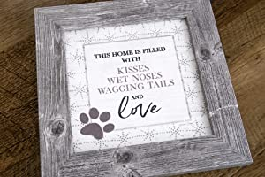 This Home Is Filled With Kisses, Wagging Tails, Wet Noses, Love Dog Puppy Gift Picture Decor Sign 8x8