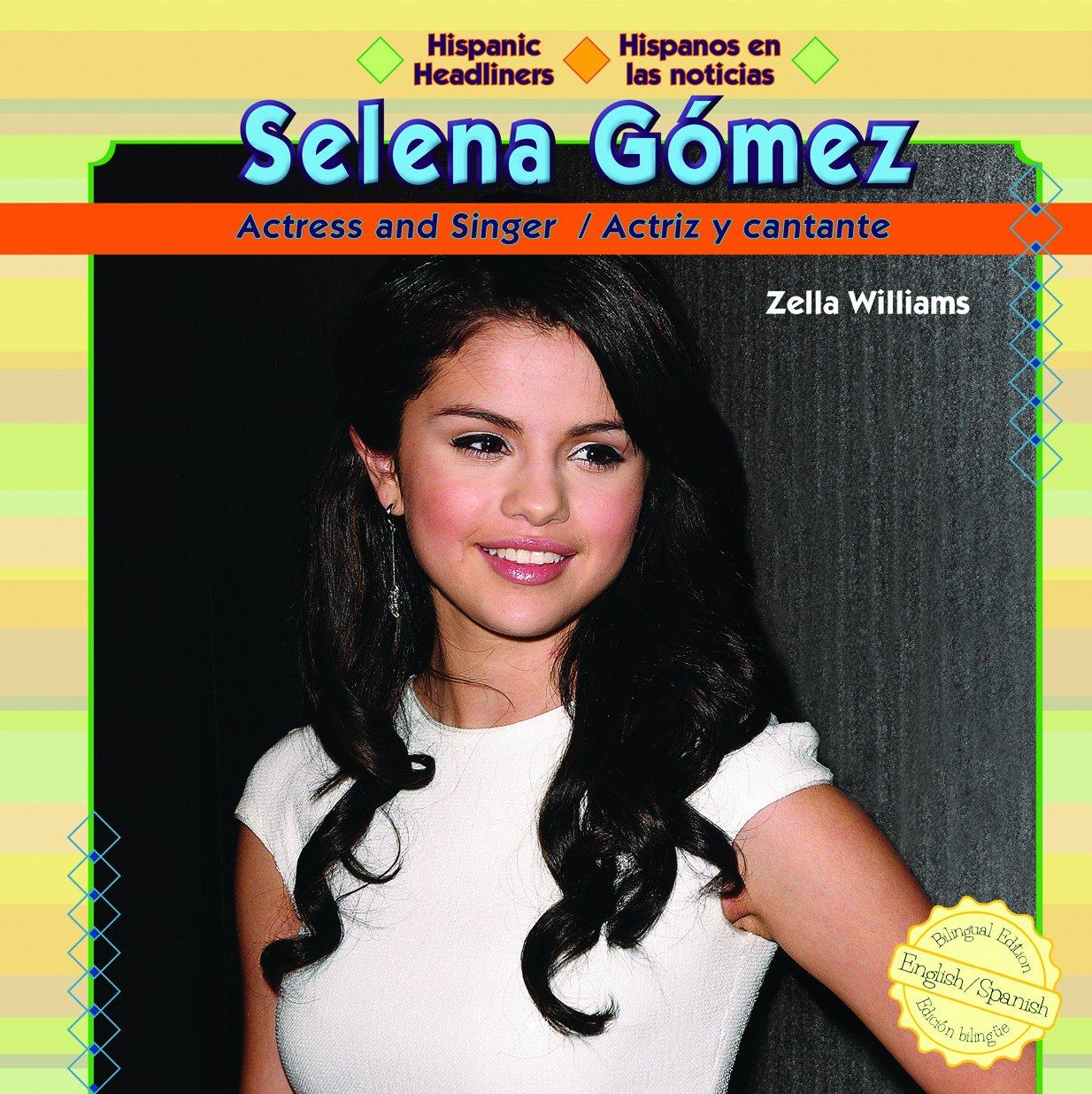 Selena Gomez: Actress and Singer/Actriz y Cantante (Hispanic Headliners / Hispanos En Las Noticias) (Spanish and English Edition) pdf