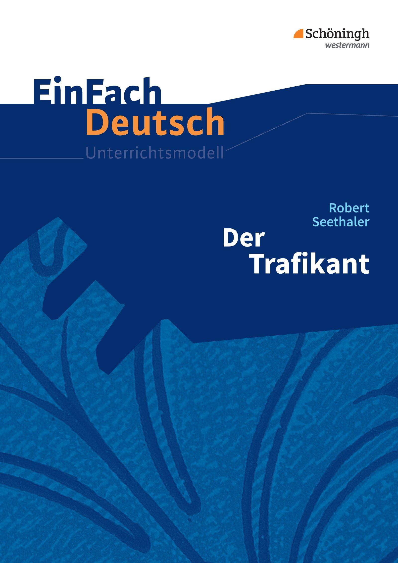 EinFach Deutsch Unterrichtsmodelle: Robert Seethaler: Der Trafikant: Gymnasiale Oberstufe