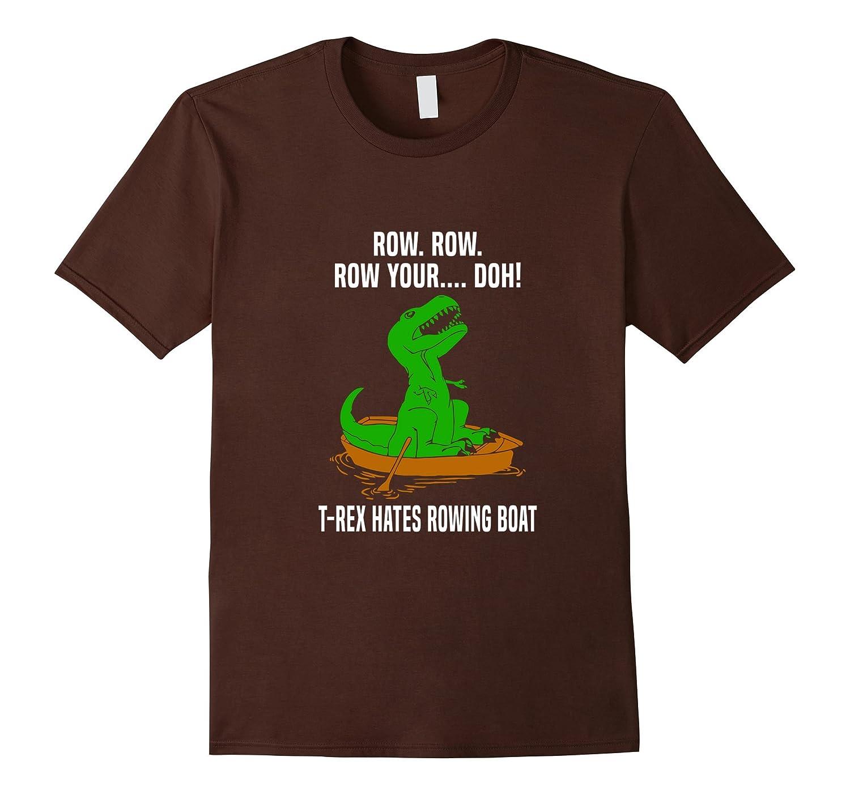 1858b5ba804 T-Rex Hates Rowing Boat Dinosaur Trex Row Funny Cute T-Shirt-BN ...