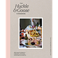 The Huckle & Goose Cookbook: 152 Recipes and Habits to Cook More, Stress Less, and Bring the Outside In