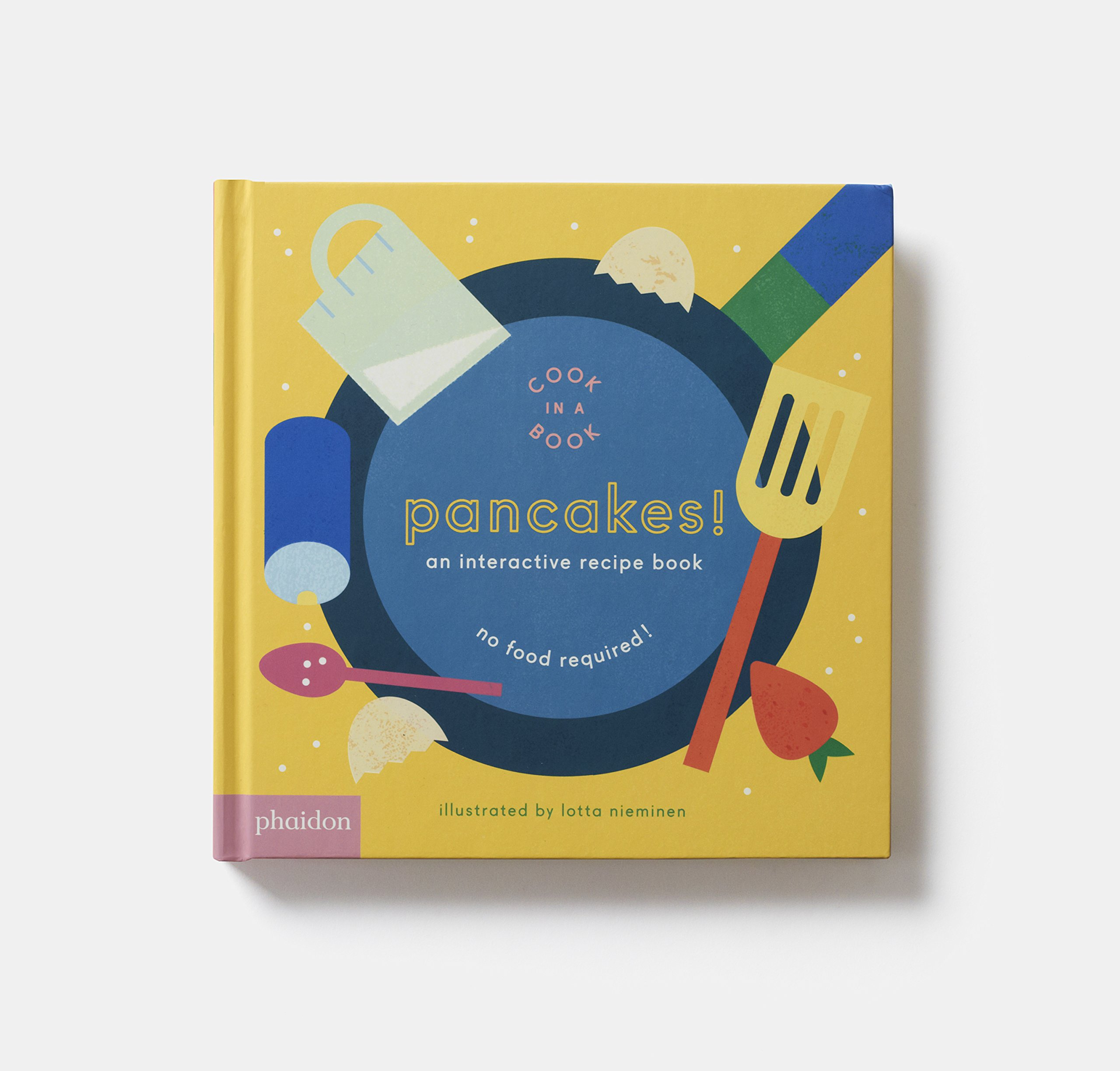 Pancakes an interactive recipe book cook in a book lotta an interactive recipe book cook in a book lotta nieminen 9780714872834 amazon books forumfinder Gallery