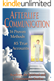 Afterlife Communication: 16 Proven Methods, 85 True Accounts