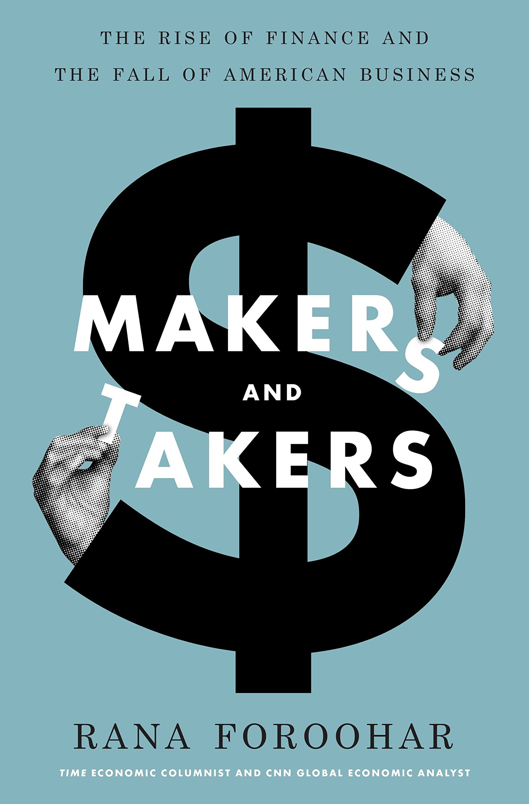 Download Makers and Takers: The Rise of Finance and the Fall of American Business ebook