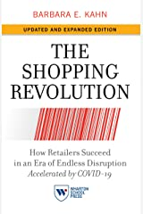 The Shopping Revolution, Updated and Expanded Edition: How Retailers Succeed in an Era of Endless Disruption Accelerated by COVID-19 Kindle Edition