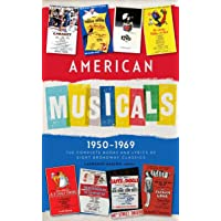American Musicals: The Complete Books and Lyrics of Eight Broadway Classics 1950 -1969 (LOA #254): Guys and Dolls / The Pajama Game / My Fair Lady / Gypsy / A Funny Thing Happened on the Way to the Forum / Fiddler on the Roof / Cabaret / 1776