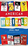 American Musicals: The Complete Books and Lyrics of Eight Broadway Classics 1950 -1969 (LOA #254): Guys and Dolls / The Pajama Game / My Fair Lady / ... America Classic Broadway Musicals