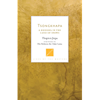 Tsongkhapa: A Buddha in the Land of Snows (Lives of the Masters) (English Edition)