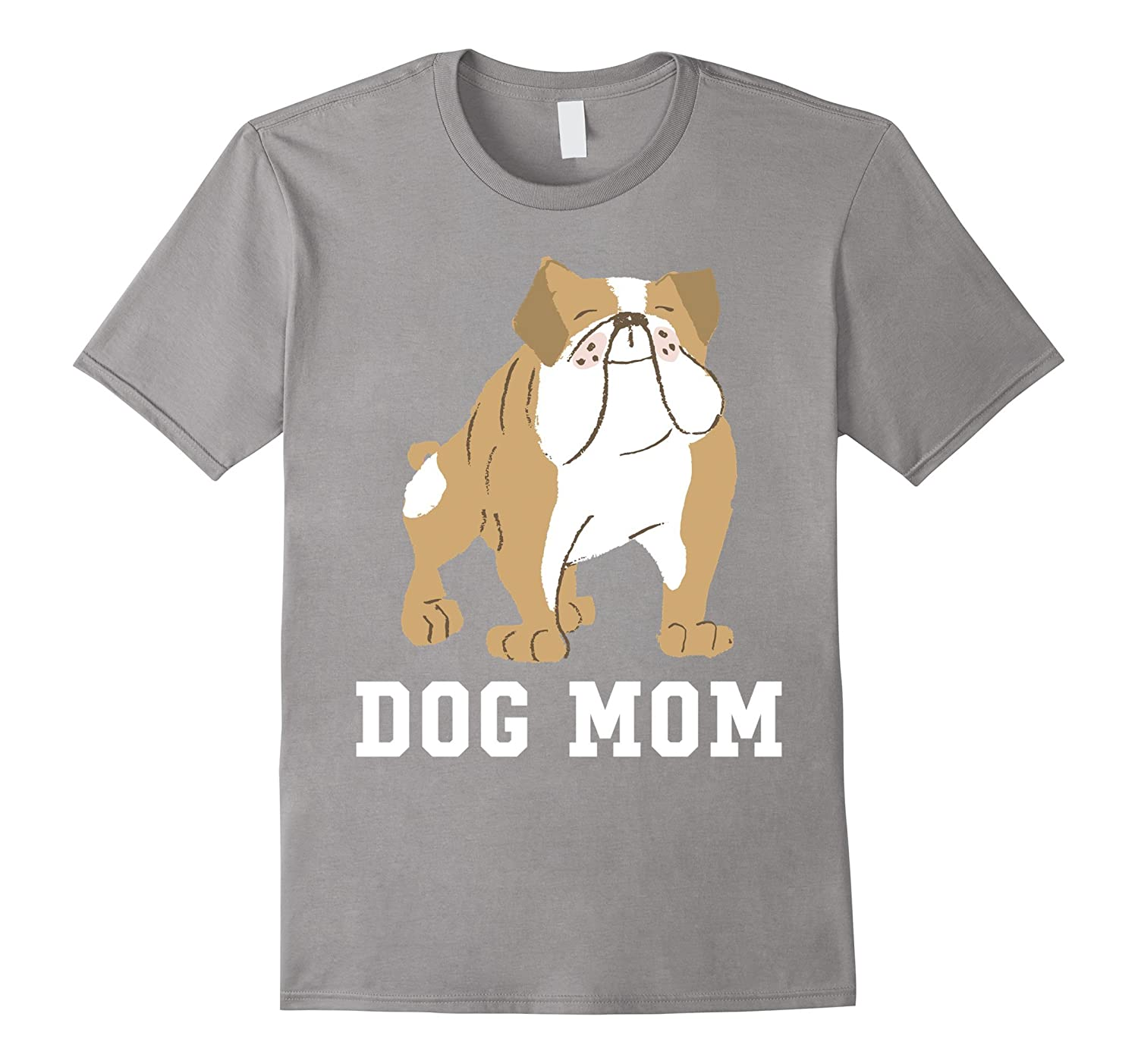 Bulldog Dog Mom - Mothers Day Gift T-Shirt-Vaci