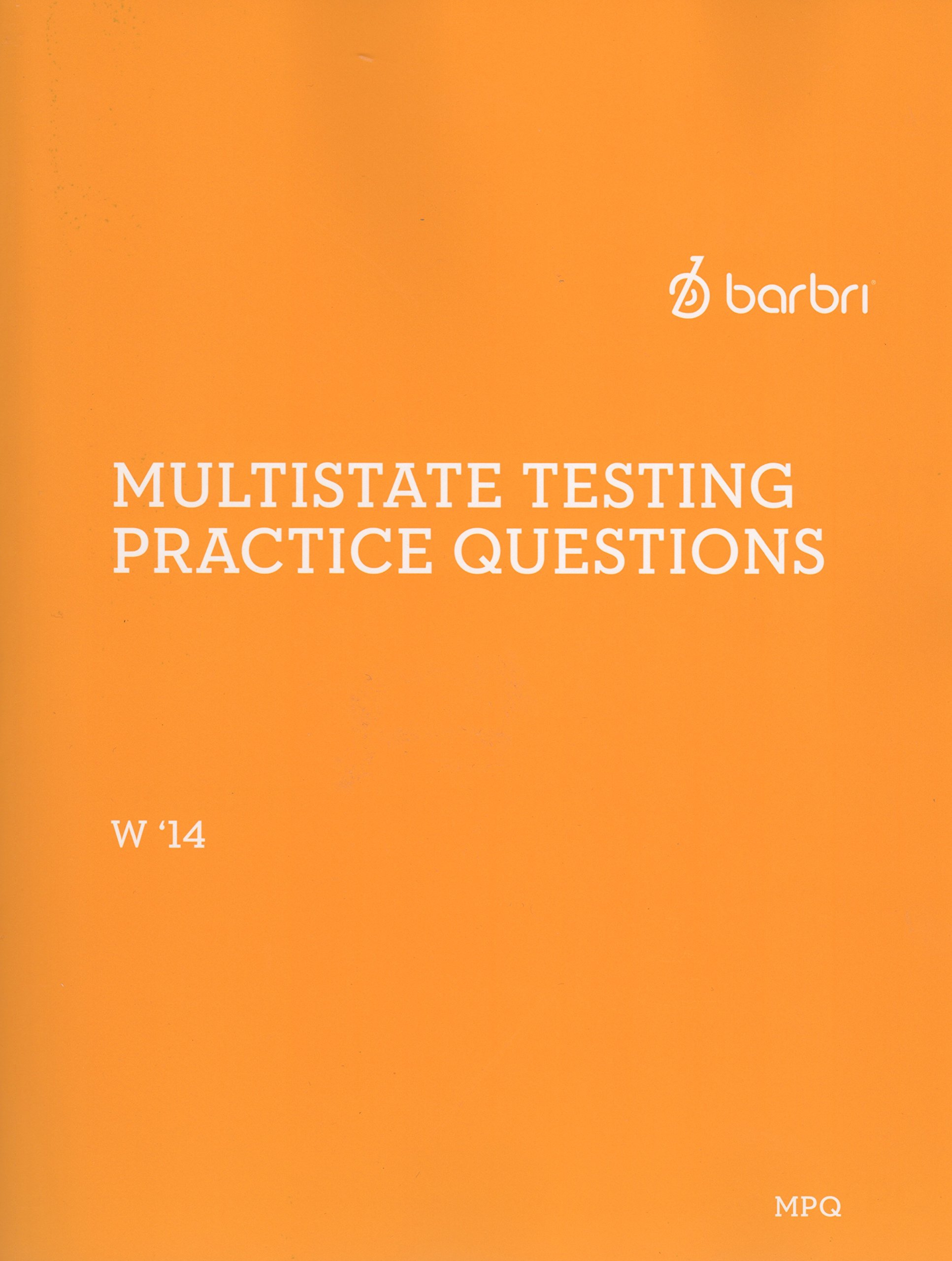 2014 WINTER BARBRI MULTISTATE PRACTICE QUESTIONS INCs 10 CIV